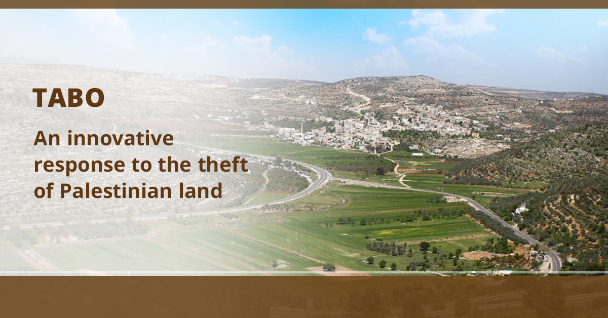 TABO: an innovative response to the theft of Palestinian land